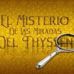 El misterio de las miradas del thyssen. Educa Juegos